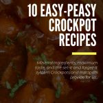 10 easy peasy crockpot meals for over the truck drivers to make while away from home. Minimal ingredients, maximum taste, and the set-it and forget-it system Crockpots and Instapots provide for us. Additional fitness and health resource links.